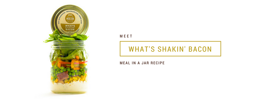 Meal In A Jar Recipe: Meet What's Shakin Bacon