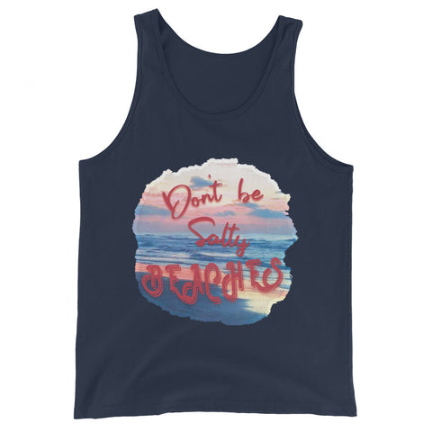 Don't Be Salty Beaches- Unisex  Tank Top