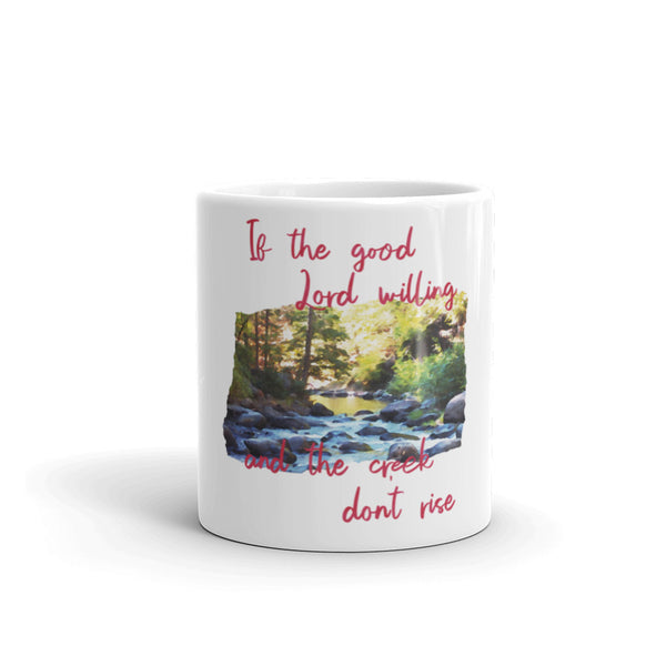 Creek Don't Rise- Coffee/Tea Mug
