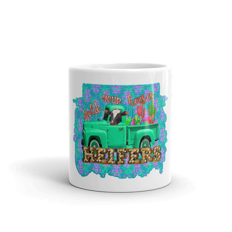 Hold Your Horses Heifers II- Mug