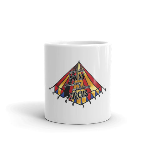"""Full Blown Circus""- Mug"