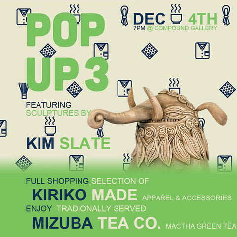 Mizuba Tea Co. at Compound Gallery with KirikoMade. Holiday POPUP shop.