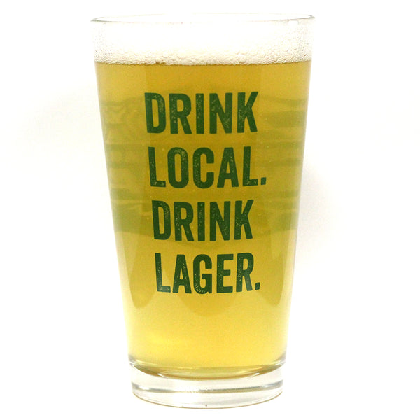 Drink Local, Drink Lager Pint Glass