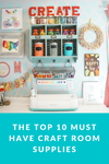 My top 10 craft room supplies