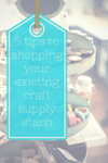 Shop your craft supply stash!
