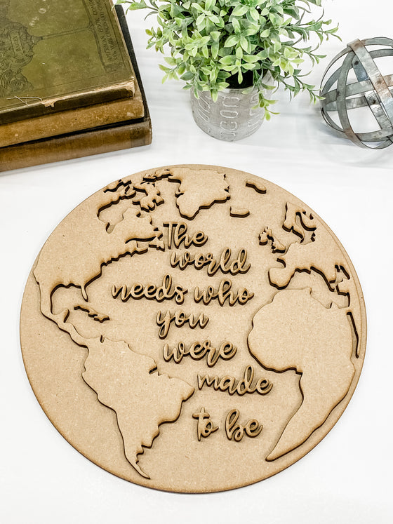 DIY Wall Art Kit | Globe | The world needs who you were made to be