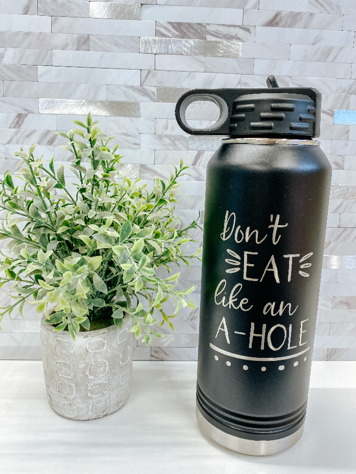 Drinkware | Don't eat like an A-Hole | Ellery Designs Exclusive |