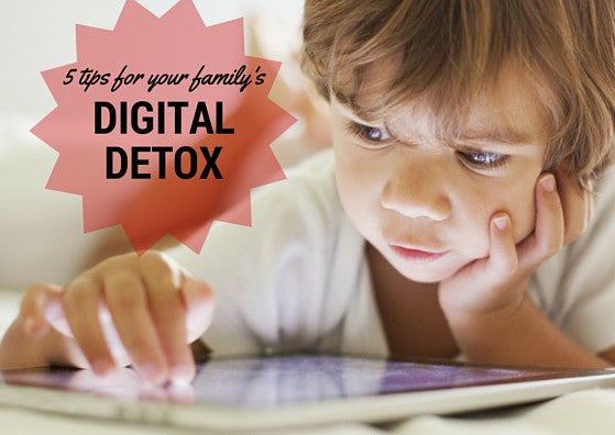 5 Tips for Your Family's Digital Detox