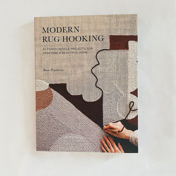 Modern Rug Hooking: 22 Punch Needle Projects for Crafting a Beautiful Home (signed copy)