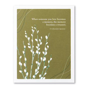When someone you love becomes a memory, the memory become treasure Sympathy Card by Compendium - D & D Collectibles