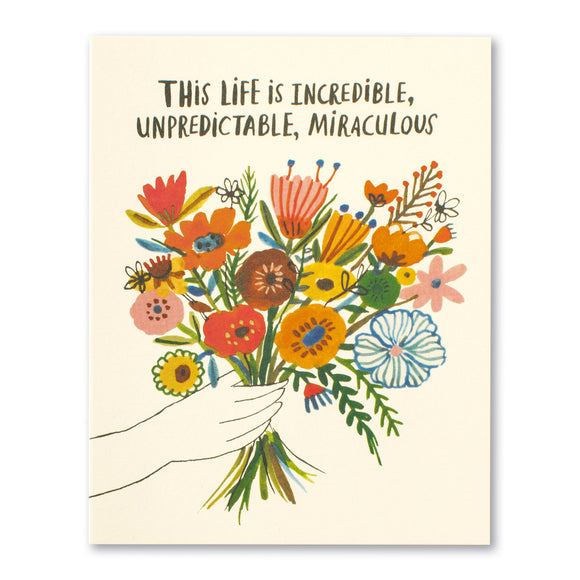 This life is incredible, unpredictable, miraculous Birthday Card  by Compendium - D & D Collectibles