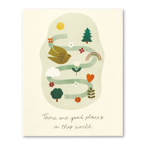 There Are Good Places In This World Greeting Card by Compendium - D & D Collectibles