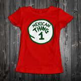 Mexican Thing 1 (Women's)