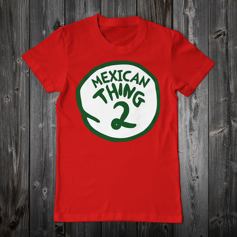 Mexican Thing 2 (Unisex)