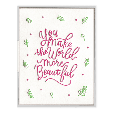 You Make The World More Beautiful | Letterpress Card