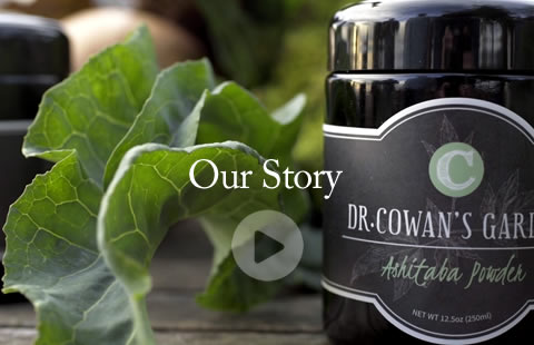 Our Story - Dr. Cowan's Garden