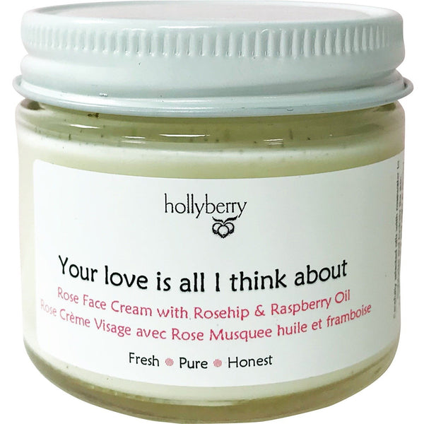 Your love is all I think about - Rose Face Cream