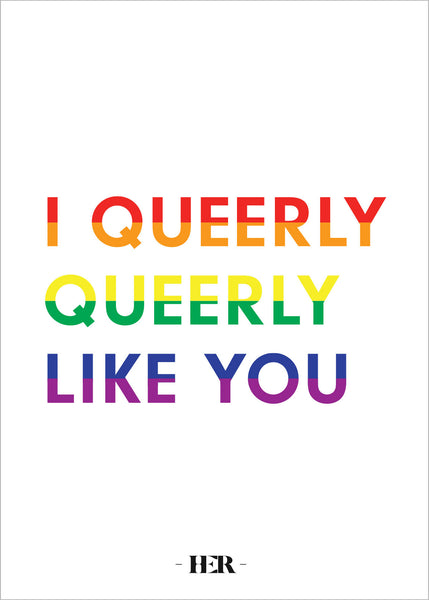 I Queerly Queerly Like You
