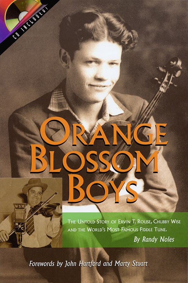 Orange Blossom Boys: The Untold Story of Ervin T. Rouse, Chubby Wise and the World's Most Famous Fiddle Tune