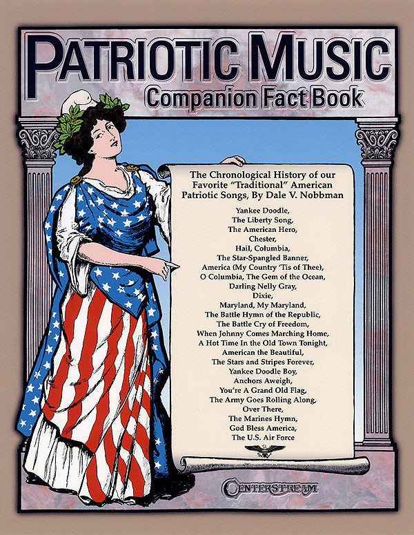 Patriotic Music Companion Fact Book: The Chronological History of Our Favorite Traditional American Patriotic Songs