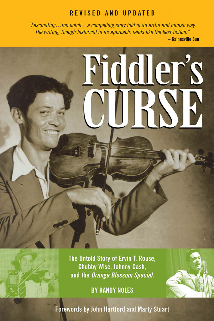 Fiddler's Curse - Revised and Updated: The Untold Story of Ervin T. Rouse, Chubby Wise, Johnny Cash and the Orange Blossom Special