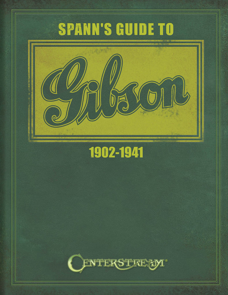 Spann's Guide to Gibson 1902-1941