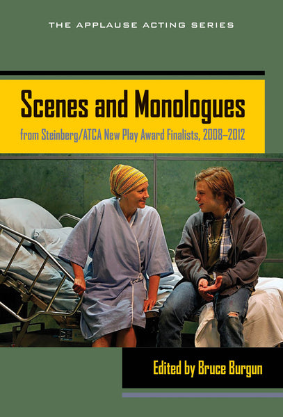 Scenes and Monologues from Steinberg/ATCA New Play Award Finalists, 2008-2012