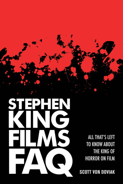 Stephen King Films FAQ: All That's Left to Know About the King of Horror on Film