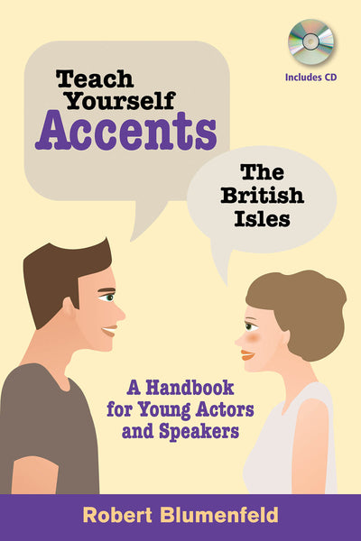 Teach Yourself Accents - The British Isles: A Handbook for Young Actors and Speakers