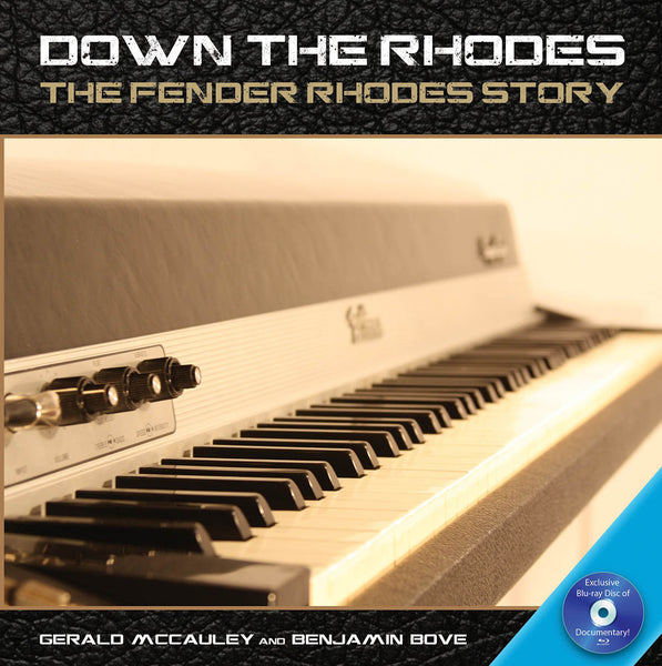 Down the Rhodes: The Fender Rhodes Story