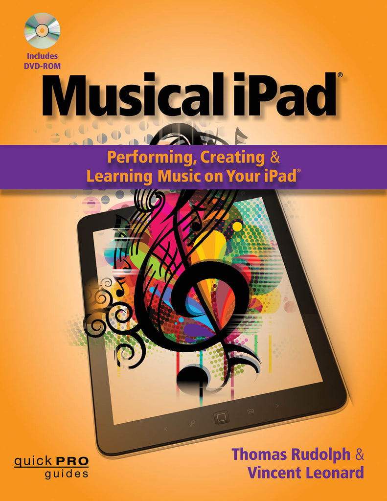 Musical iPad: Performing, Creating, and Learning Music on Your iPad