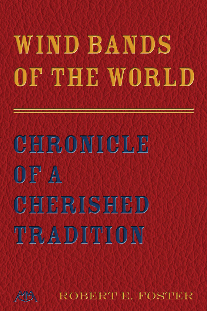 Wind Bands of the World: Chronicle of a Cherished Tradition