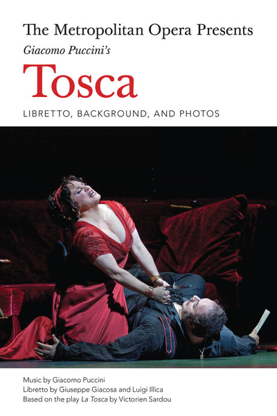 The Metropolitan Opera Presents Giacomo Puccini's Tosca