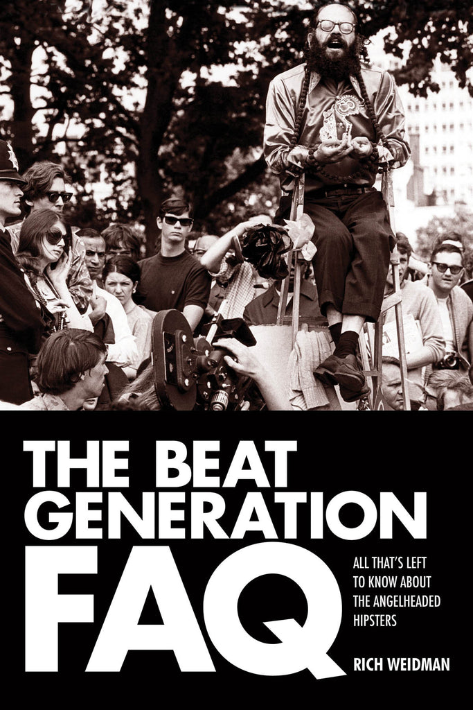 The Beat Generation FAQ: All That's Left to Know About the Angelheaded Hipsters