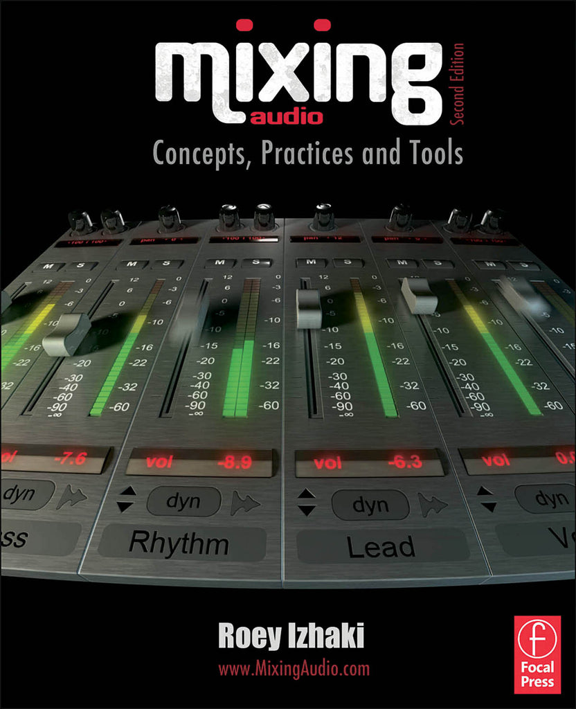 Mixing Audio - 2nd Edition: Concepts, Practices and Tools