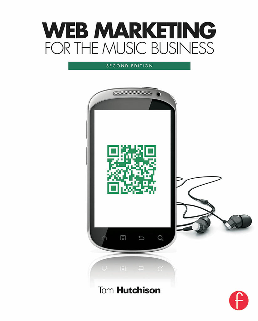 Web Marketing for the Music Business - 2nd Edition