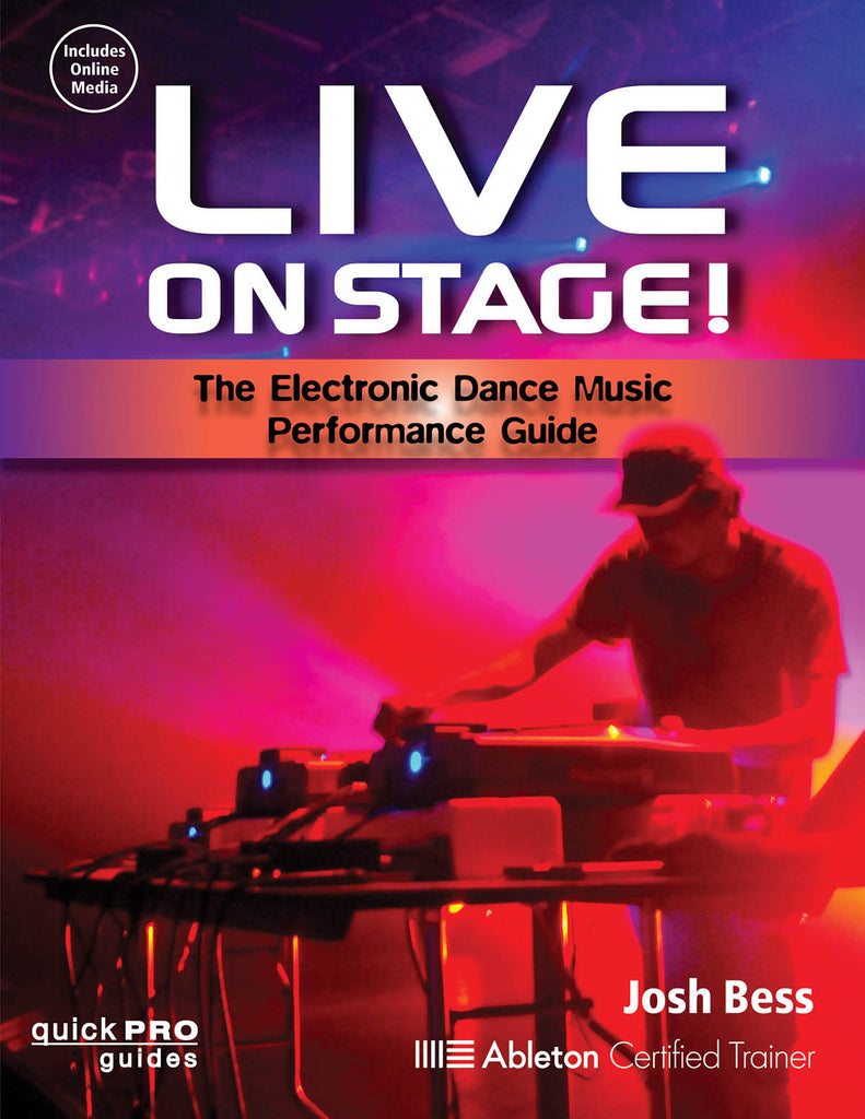 Live On Stage!: The Electronic Dance Music Performance Guide