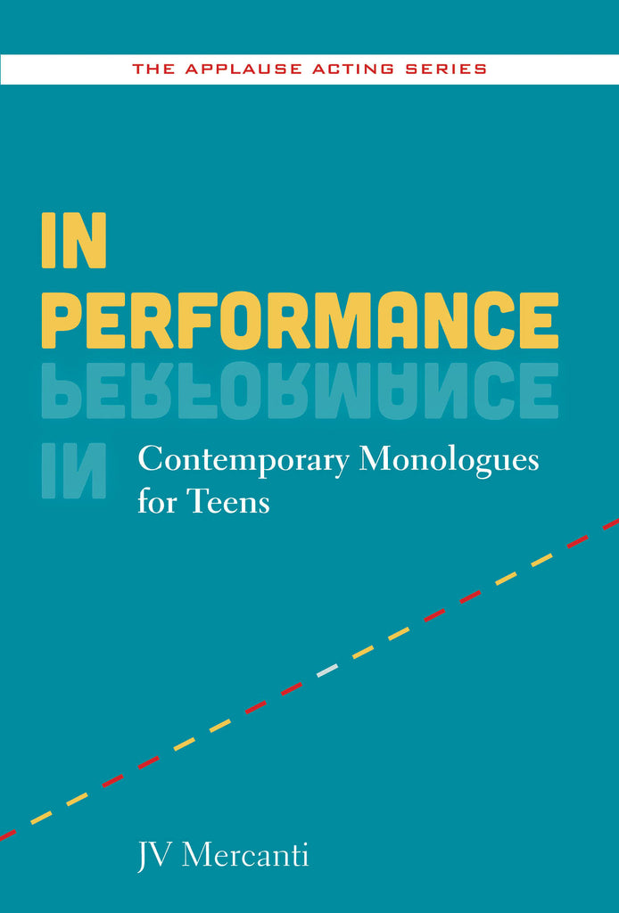 In Performance - Contemporary Monologues for Teens
