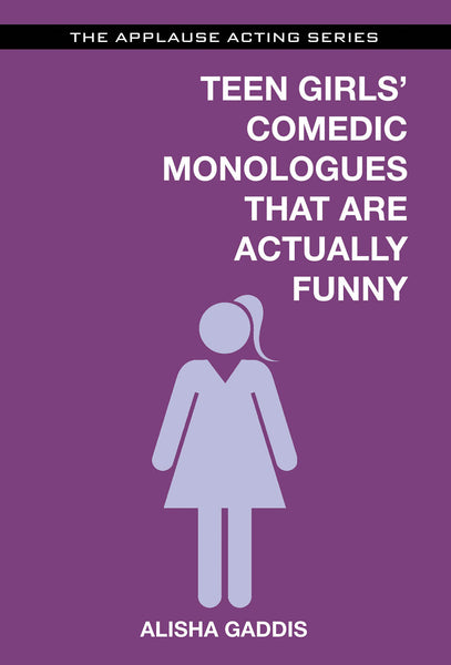 Teens Girls' Comedic Monologues That Are Actually Funny
