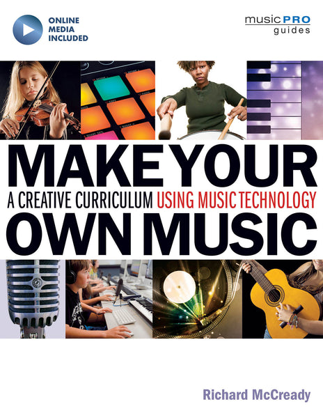 Make Your Own Music: A Creative Curriculum Using Music Technology