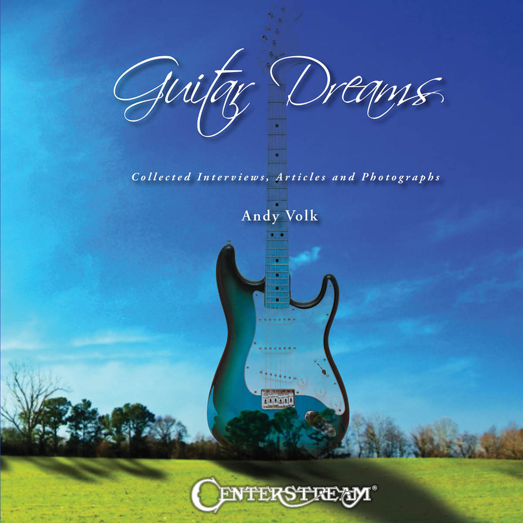 Guitar Dreams: Collected Interviews, Articles and Photographs