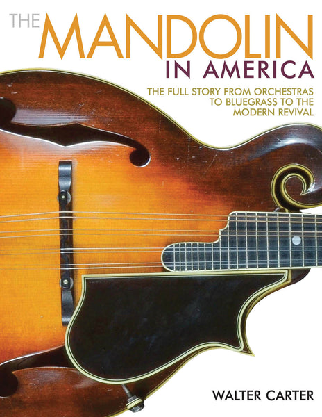 The Mandolin in America - The Full Story from Orchestras to Bluegrass to the Modern Revival