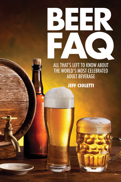 Beer FAQ: All That's Left to Know About The World's Most Celebrated Adult Beverage