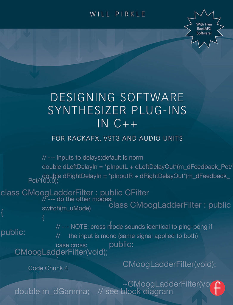 Designing Software Synthesizer Plug-Ins in C++: For RackAFX, VST3 and Audio Units