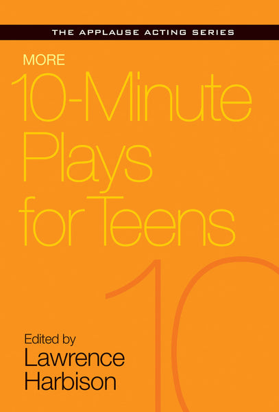 More 10-Minute Plays for Teens