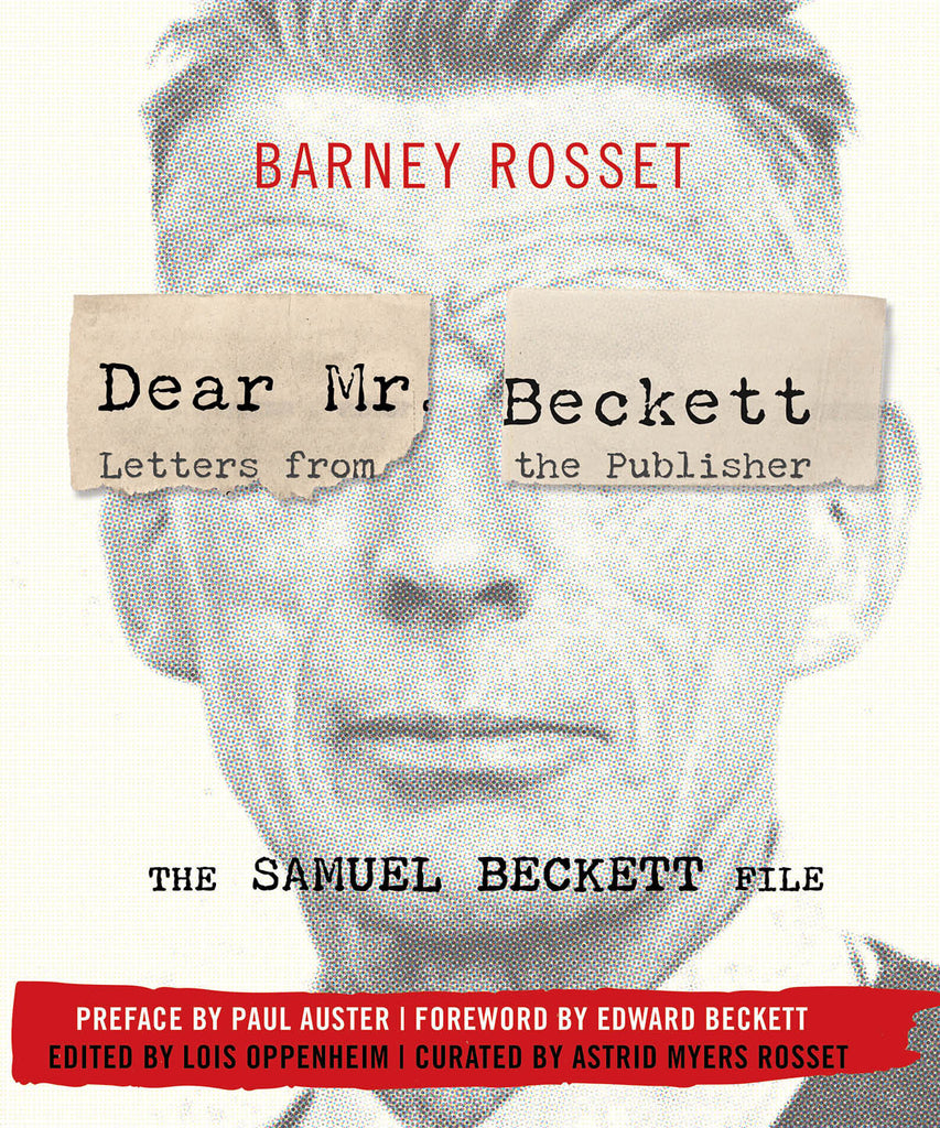 Dear Mr. Beckett - Letters from the Publisher: The Samuel Beckett File Correspondence, Interviews, Photos