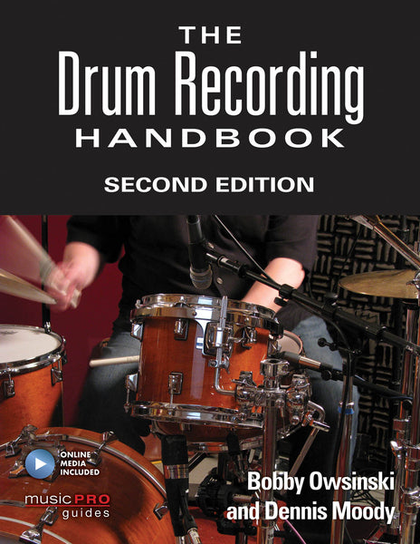 The Drum Recording Handbook: Music Pro Guides