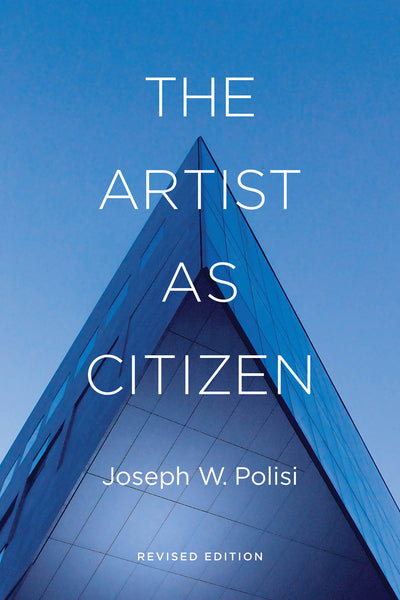 The Artist as Citizen: Revised Edition
