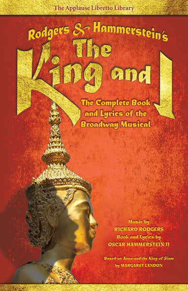 King and I: The Complete Book and Lyrics of the Broadway Musical