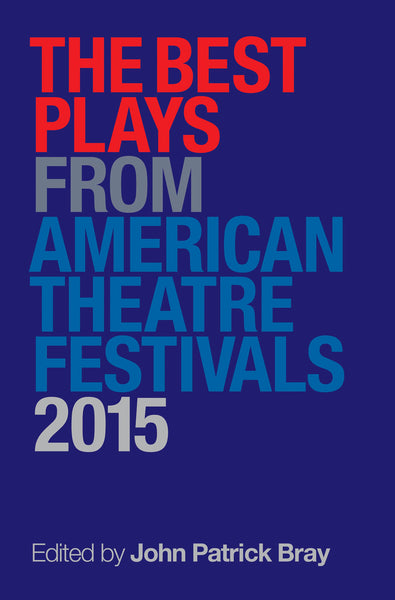 The Best Plays from American Theater Festivals, 2015